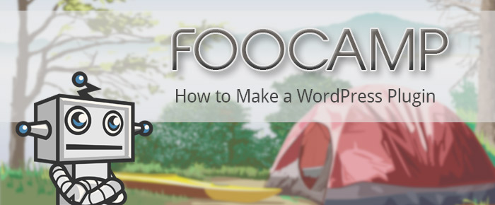 FooCamp - How to Make a WordPress Plugin