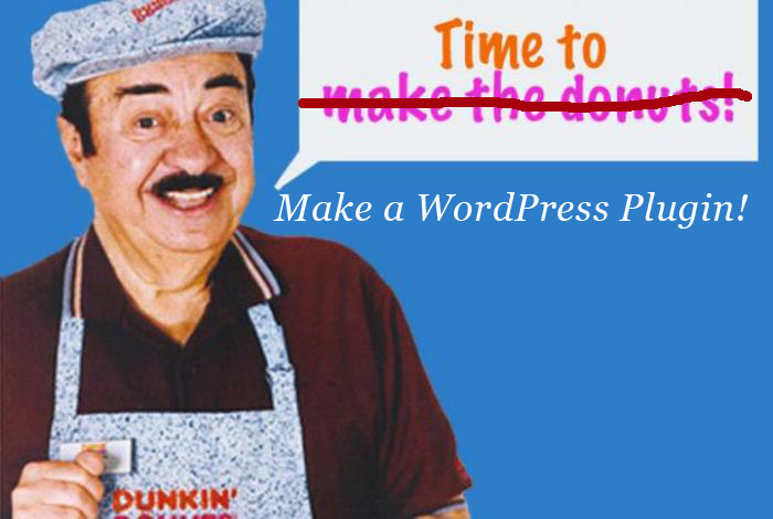 Make A WordPress Plugin – Your First Plugin