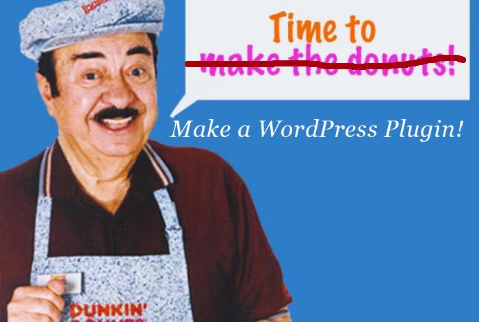Make A WordPress Plugin – Your First Plugin