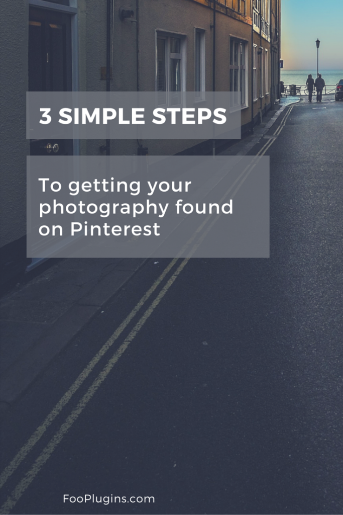 Three Simple Steps to Get Your Photography Found on Pinterest