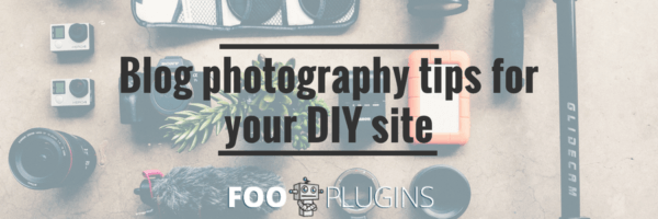 Blog photography tips for your DIY site