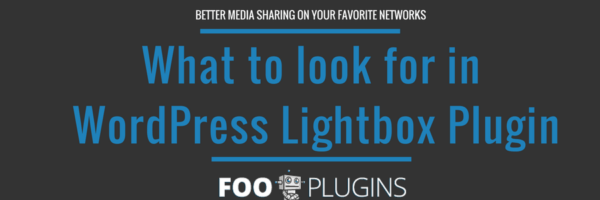 What to look for in a WordPress Lightbox Plugin