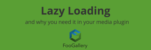 Lazy Loading: Why You Need it in Your Media Plugin - FooPlugins