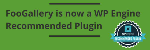 FooGallery is now a WP Engine Recommended Plugin