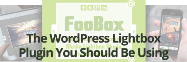 FooBox: The WordPress Lightbox Plugin You Should Be Using