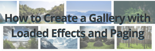 How to Create a Gallery with Loaded Effects and Paging