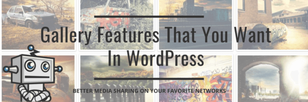 Gallery Features that you want in WordPress
