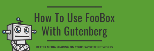How to use FooBox with Gutenberg