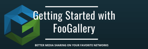Getting started with FooGallery