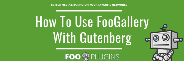Using FooGallery with Gutenberg