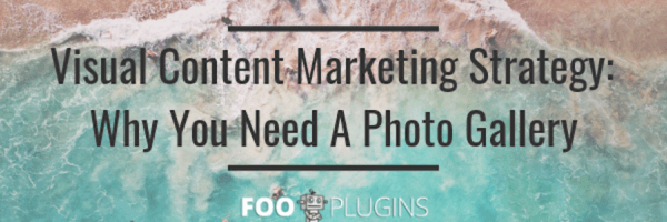 Visual content marketing strategy: why you need a photo gallery
