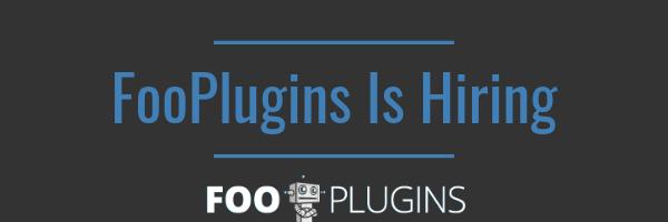 FooPlugins Is Hiring