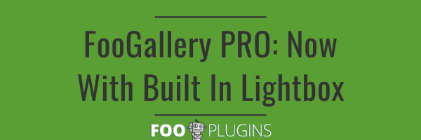 FooGallery PRO: Now With Built In Lightbox
