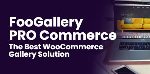 FooGallery PRO Commerce: The Best WooCommerce Gallery Solution