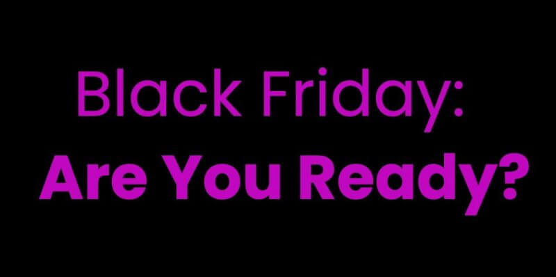 Black Friday: Are You Ready for the Sale Season?